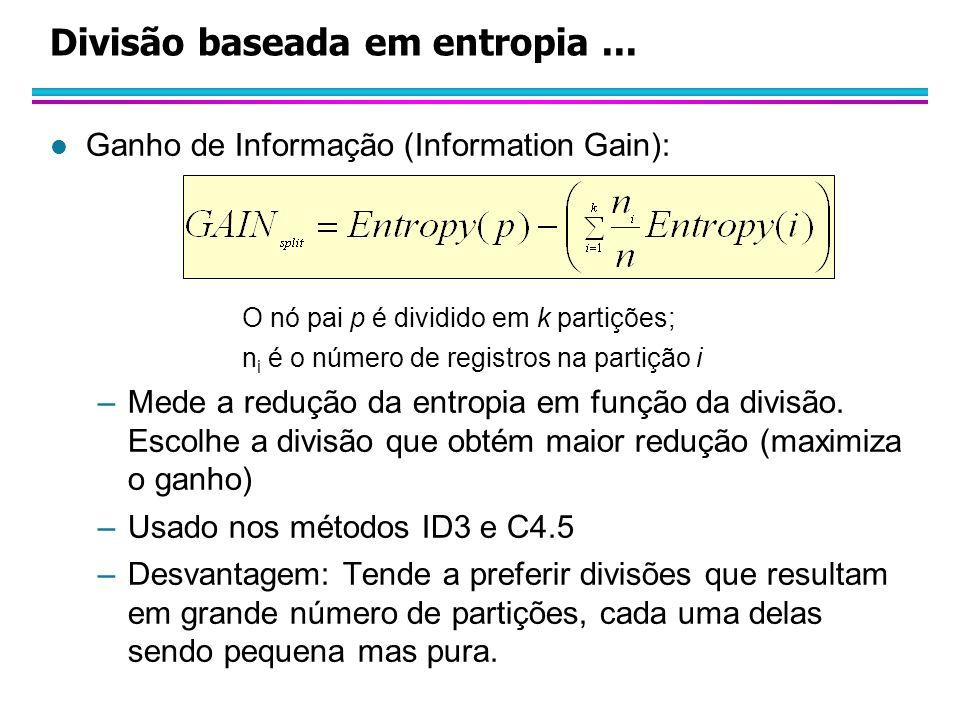 Divisão baseada em entropia...