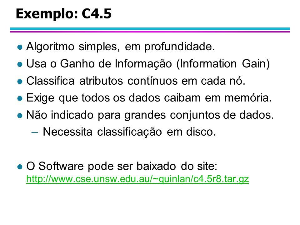 Exemplo: C4.5 l Algoritmo simples, em profundidade.