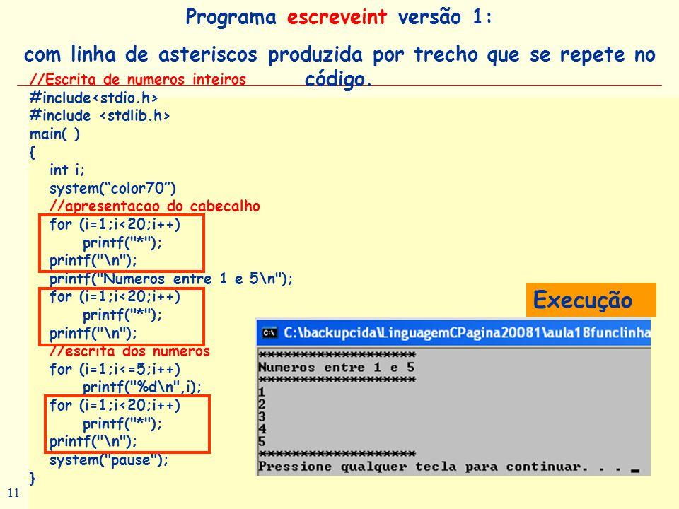 Prof a. Maria Aparecida C. Livi v. 5 11 //Escrita de numeros inteiros #include main( ) { int i; system(color70) //apresentacao do cabecalho for (i=1;i