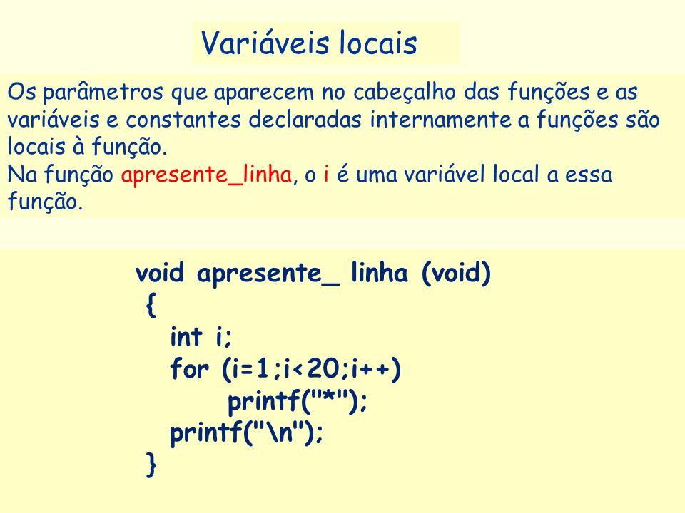 Prof a. Maria Aparecida C. Livi v. 5 17 void apresente_ linha (void) { int i; for (i=1;i<20;i++) printf(