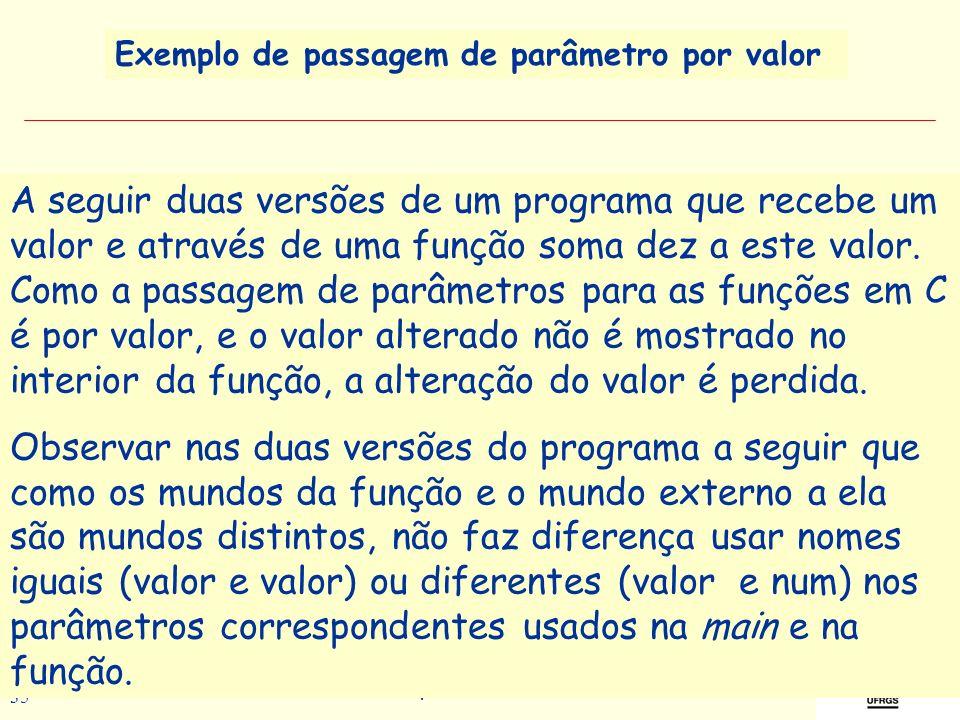 Prof a. Maria Aparecida C. Livi v. 5 35 A seguir duas versões de um programa que recebe um valor e através de uma função soma dez a este valor. Como a