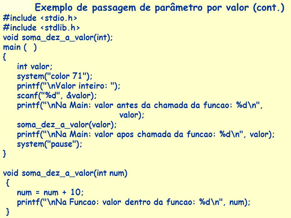 Prof a. Maria Aparecida C. Livi v. 5 37 #include void soma_dez_a_valor(int); main ( ) { int valor; system(