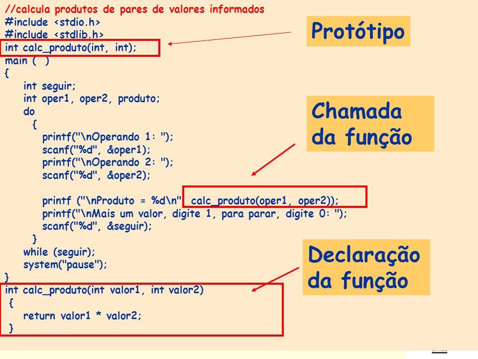 Prof a. Maria Aparecida C. Livi v. 5 43 //calcula produtos de pares de valores informados #include int calc_produto(int, int); main ( ) { int seguir;