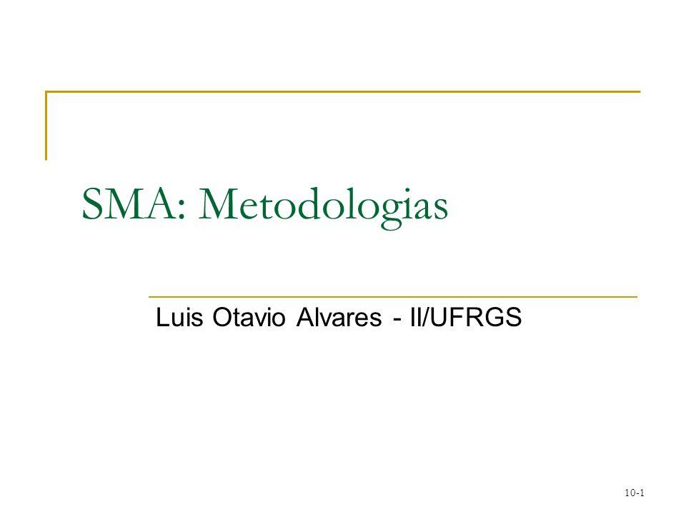 10-1 SMA: Metodologias Luis Otavio Alvares - II/UFRGS