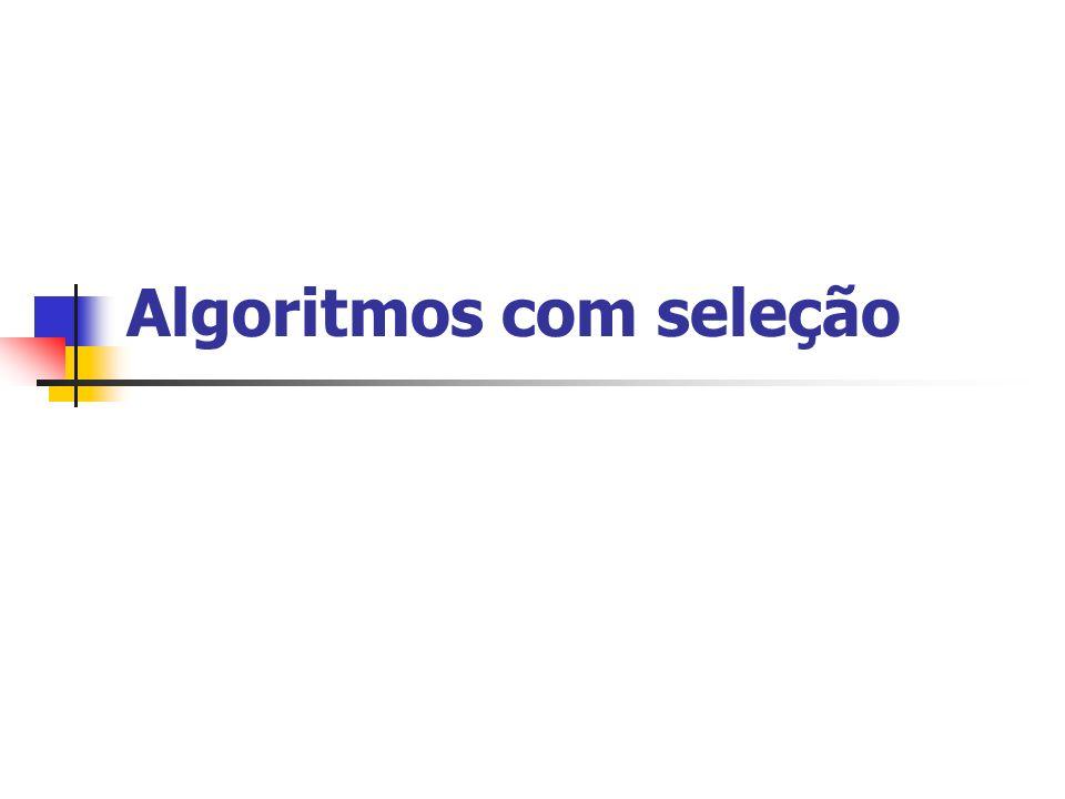 Algoritmos com seleção