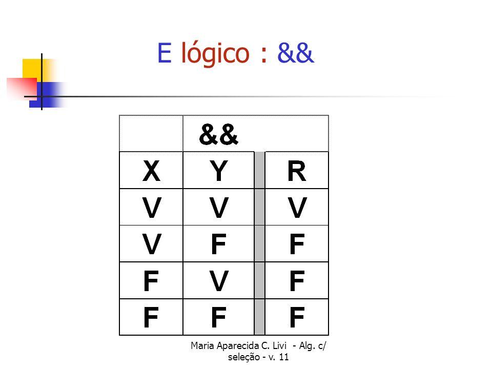 Maria Aparecida C. Livi - Alg. c/ seleção - v. 11 E lógico : &&