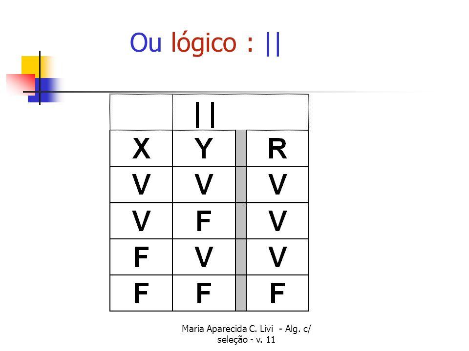 Maria Aparecida C. Livi - Alg. c/ seleção - v. 11 Ou lógico : ||