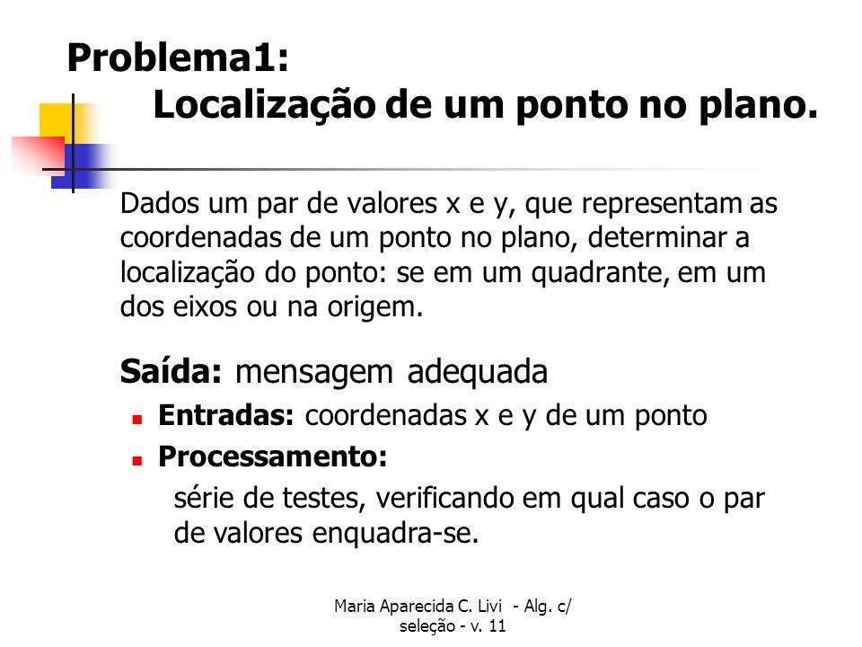 Maria Aparecida C. Livi - Alg. c/ seleção - v. 11 Ou lógico :   