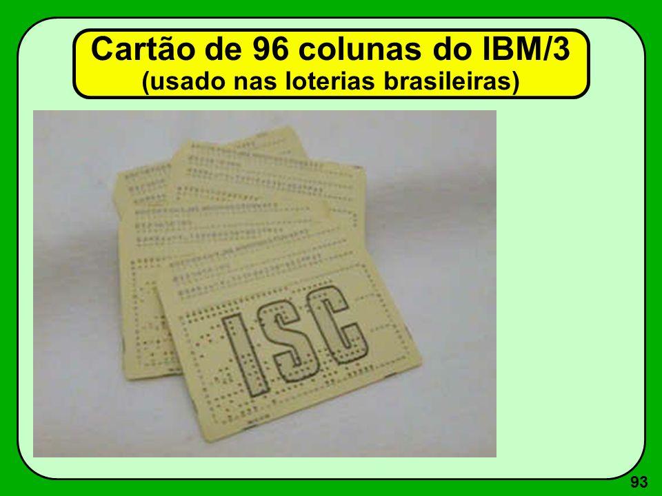 93 Cartão de 96 colunas do IBM/3 (usado nas loterias brasileiras)