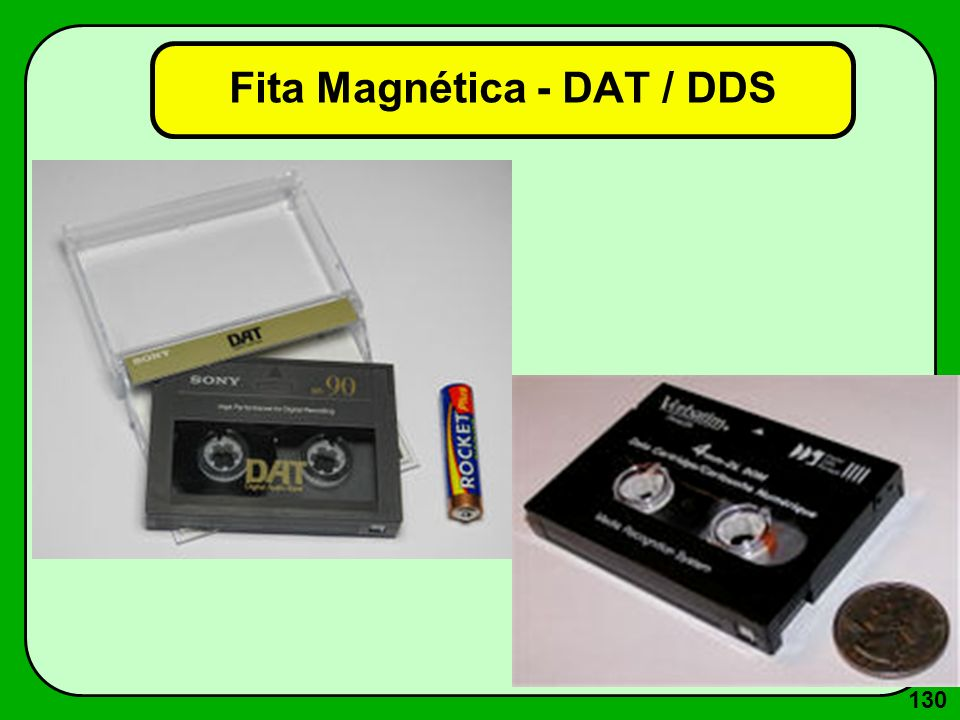 130 Fita Magnética - DAT / DDS