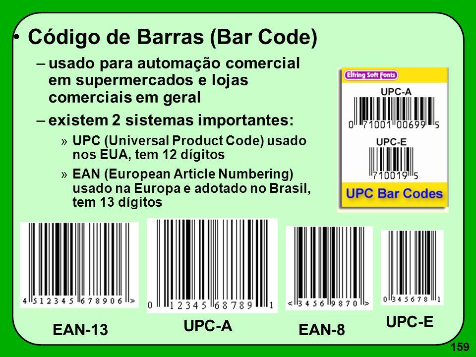 159 Código de Barras (Bar Code) –usado para automação comercial em supermercados e lojas comerciais em geral –existem 2 sistemas importantes: »UPC (Un