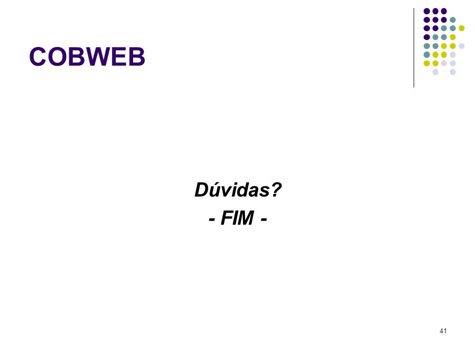 COBWEB Dúvidas? - FIM - 41