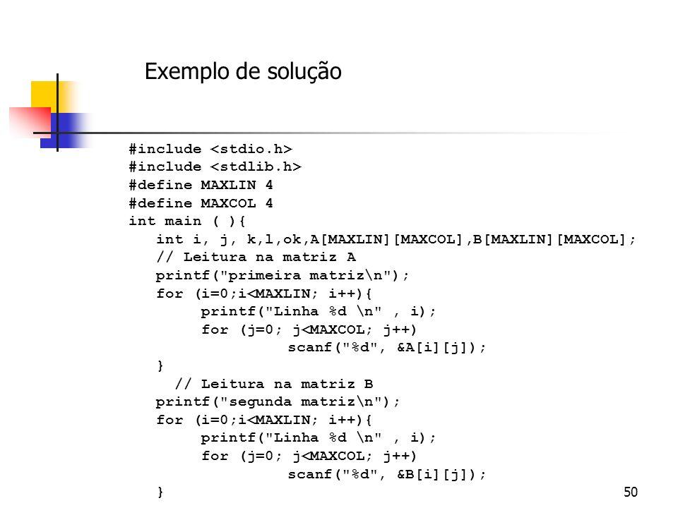 49 Faça um algoritmo que leia duas matrizes A e B de tamanho 4 x 4, conte e mostre quais dos valores que estão na matriz A também aparecem na matriz B