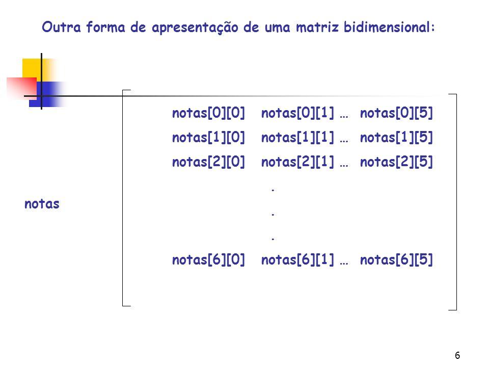 46 // contagem de notas nove for (i=0;i<MAXLIN; i++) for (j=0; j<MAXCOL; j++) if (ma[i][j]==9) noves=noves+1; printf( \naparecem %d notas nove\n\n\n ,noves); // contagem de todas as notas for (i=0;i<11;i++) total[i]=0; // inicializa com zero os totais for (i=0;i<MAXLIN; i++) for (j=0; j<MAXCOL; j++) total[ma[i][j]] = total[ma[i][j]] + 1; for (i=0;i<11;i++) printf( \nnota %d: %d\n ,i,total[i]); system( pause ); } continuação