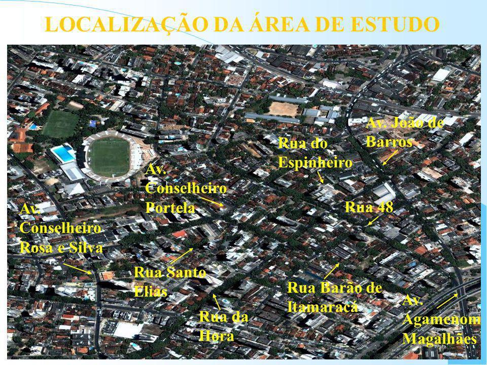 Av. João de Barros Rua 48 Av. Agamenom Magalhães Av. Conselheiro Rosa e Silva Av. Conselheiro Portela LOCALIZAÇÃO DA ÁREA DE ESTUDO Rua Santo Elias Ru