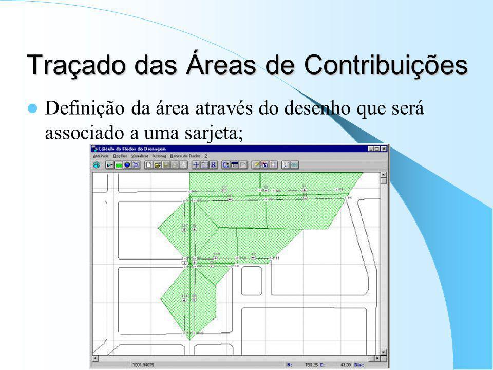 Traçado das Áreas de Contribuições Definição da área através do desenho que será associado a uma sarjeta;