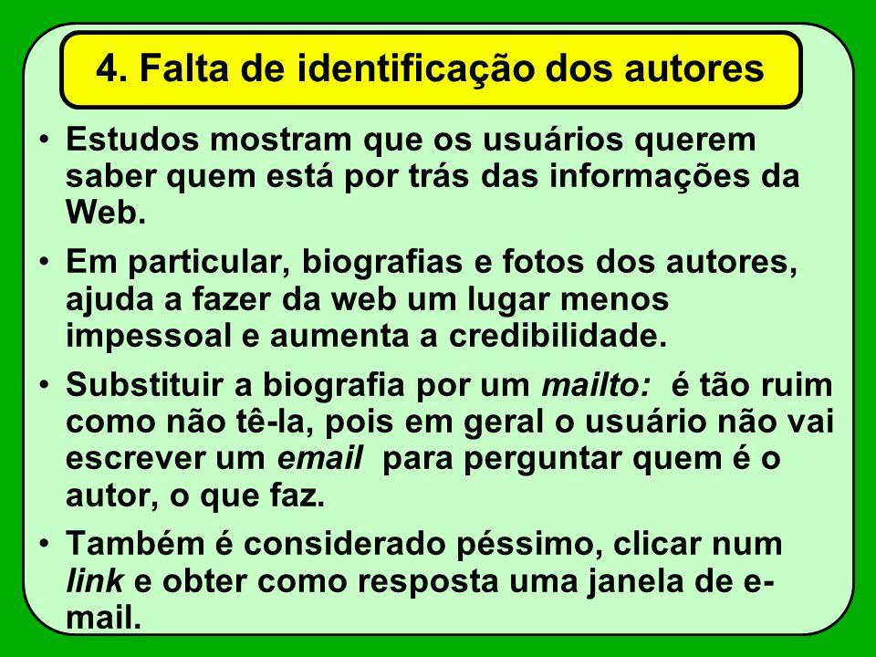 4. Falta de identificação dos autores Estudos mostram que os usuários querem saber quem está por trás das informações da Web. Em particular, biografia