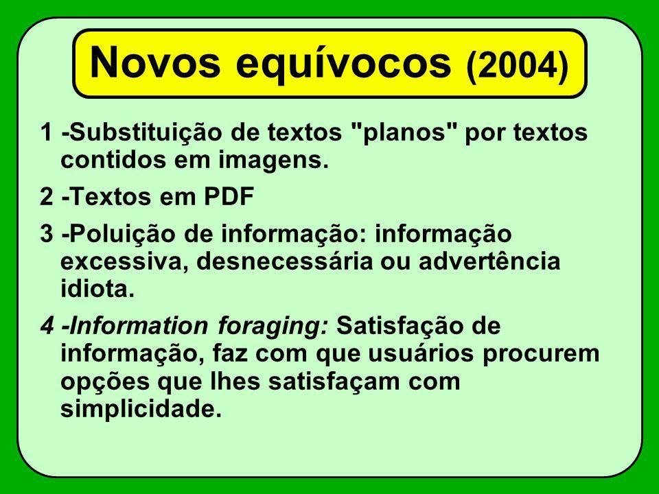 Novos equívocos (2004) 1 -Substituição de textos