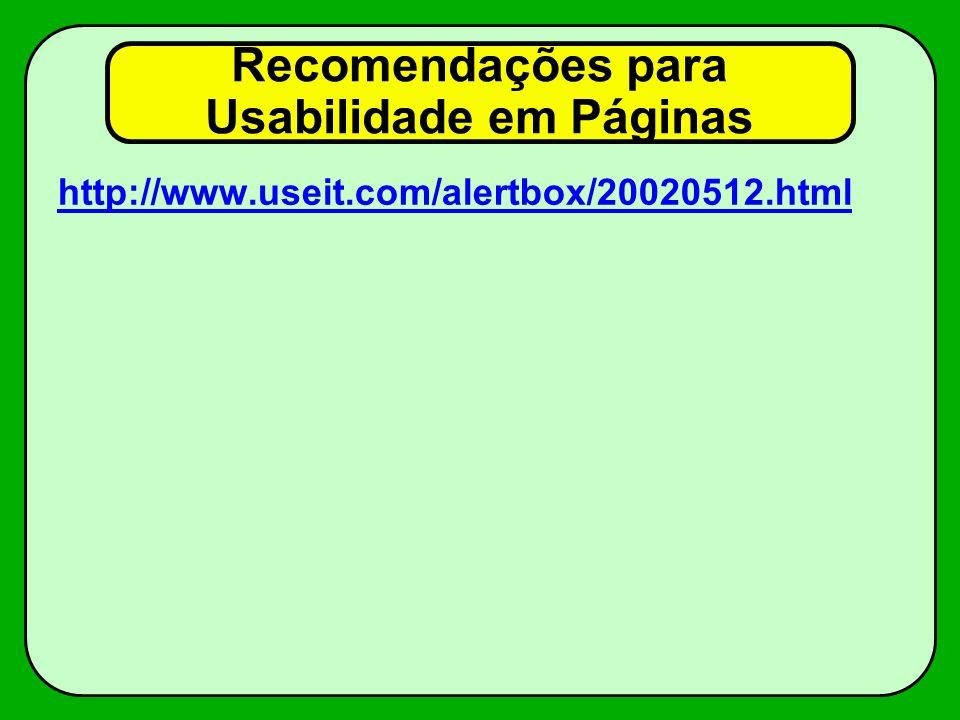 Recomendações para Usabilidade em Páginas http://www.useit.com/alertbox/20020512.html