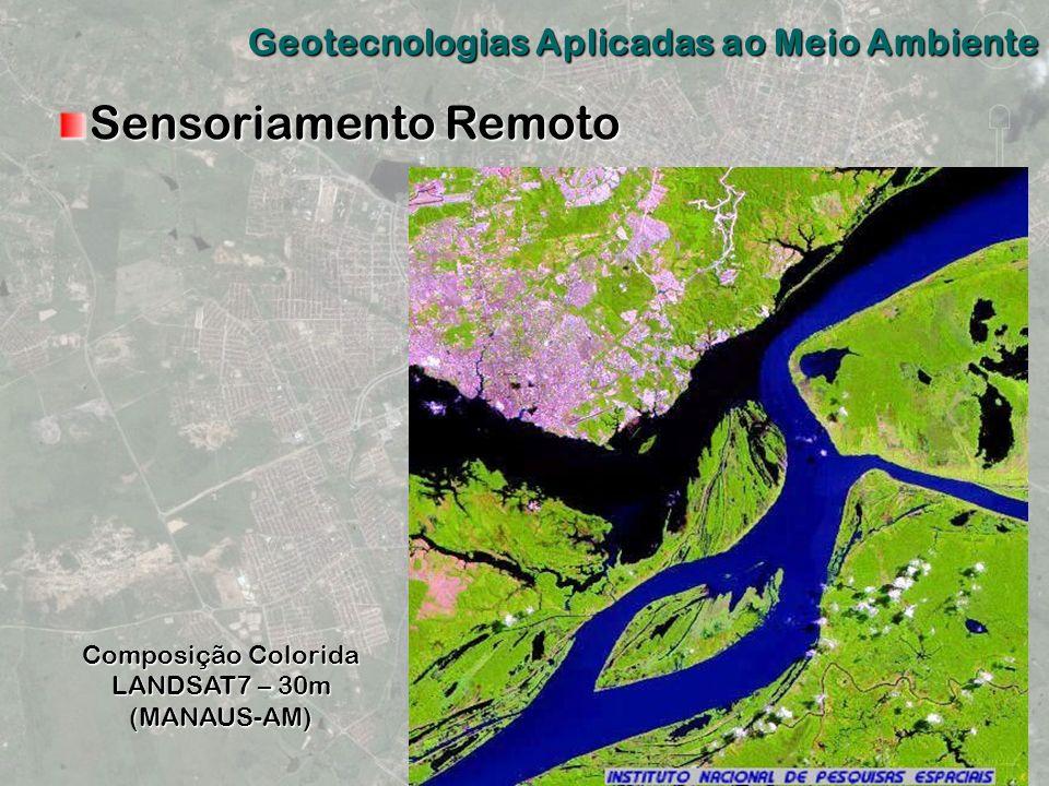 Sensoriamento Remoto Composição Colorida LANDSAT7 – 30m (MANAUS-AM)