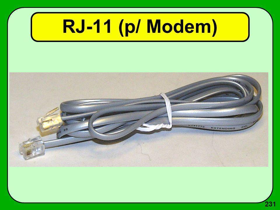 231 RJ-11 (p/ Modem)