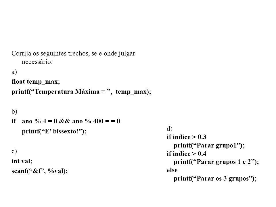 Seja o trecho: soma = 0; scanf(%d, &valor); while (valor > 0) { soma = soma + valor; scanf(%d, &valor); } Indique a seguir, em cada caso, o valor, ou valores, fornecido(s) pelo usuário, que faça(m) com que o trecho while acima seja executado: uma vez: nenhuma vez: duas vezes: