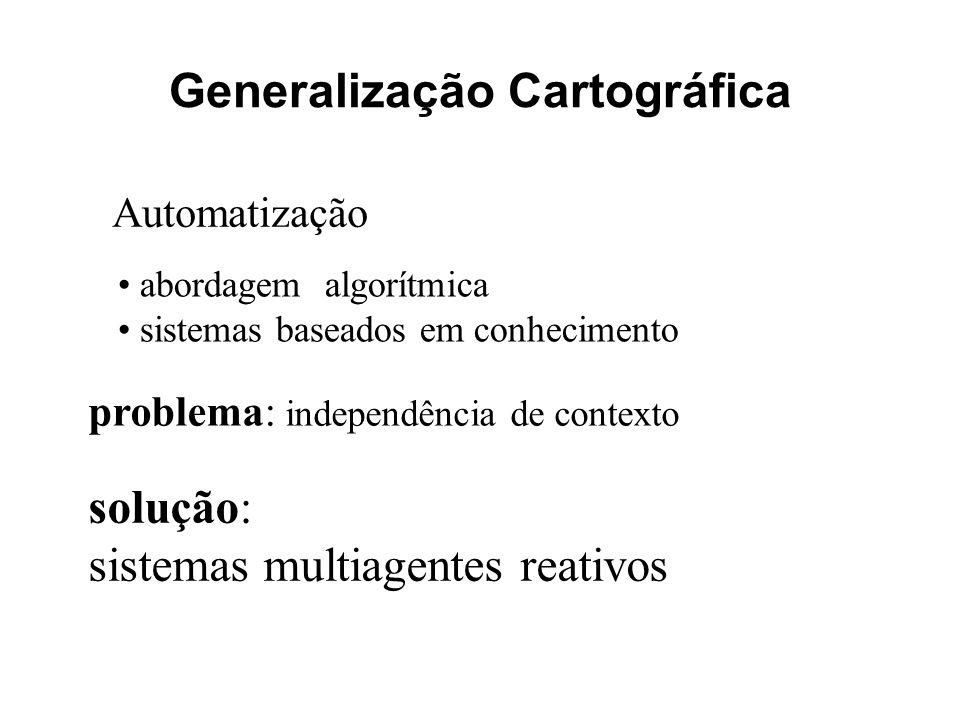 Generalização Cartográfica Automatização abordagem algorítmica sistemas baseados em conhecimento problema: independência de contexto solução: sistemas