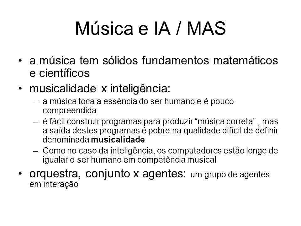 Música e IA / MAS a música tem sólidos fundamentos matemáticos e científicos musicalidade x inteligência: –a música toca a essência do ser humano e é