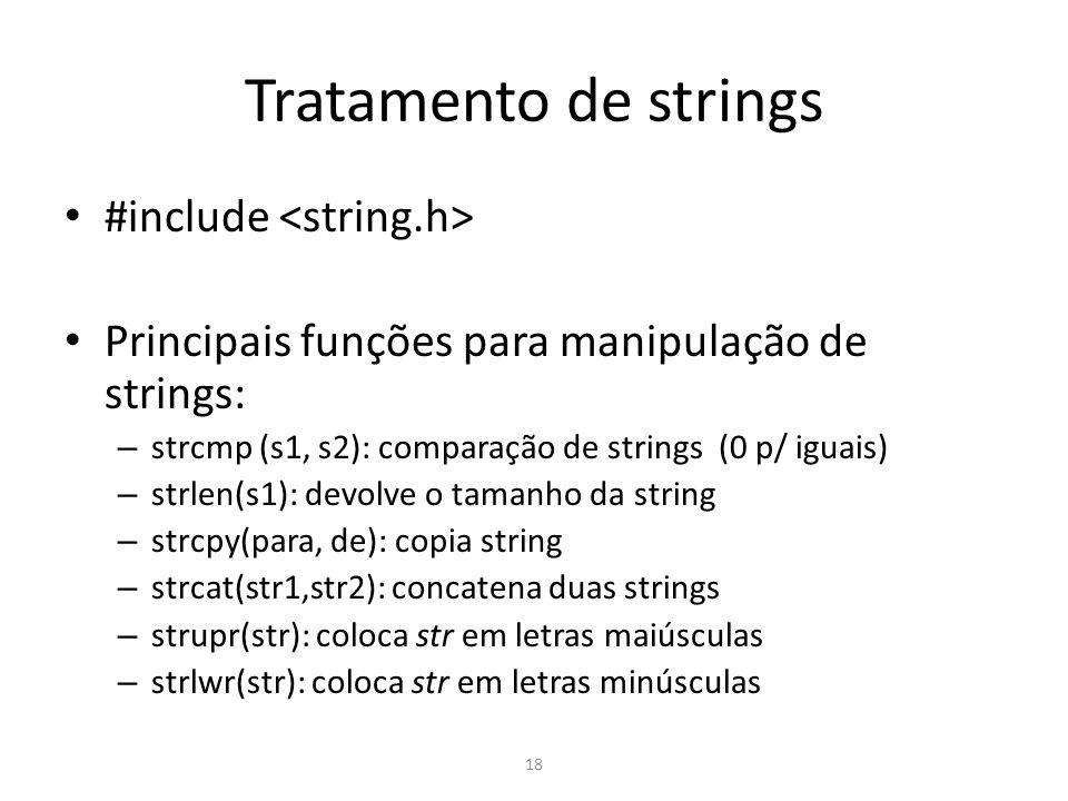 17 Para ler uma String Comando gets #include main(){ char re [80]; printf (