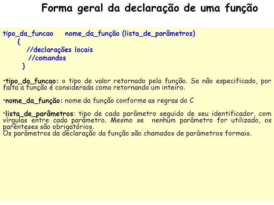 Funções são segmentos de programa que executam uma determinada tarefa específica. Funções (também chamadas de rotinas, ou sub- programas) são a essênc