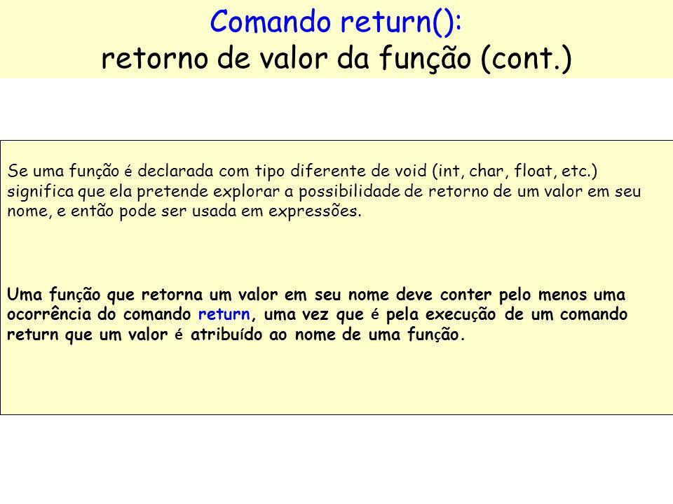 Ao ser executado o return numa função, um valor é atribuído à função e ela encerra sua execução. No ponto onde ocorreu a chamada da função, um valor p