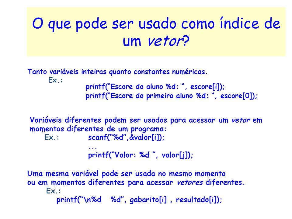 Por leitura: for (i = 0; i <MAX;i++) scanf(%d, &valor[i]); Algumas formas de inicialização de um vetor: Por atribuição, para garantir valor inicial ze