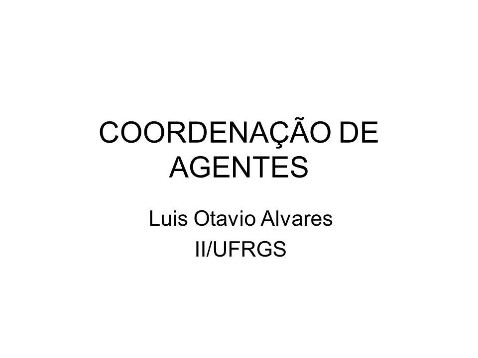 COORDENAÇÃO DE AGENTES Luis Otavio Alvares II/UFRGS