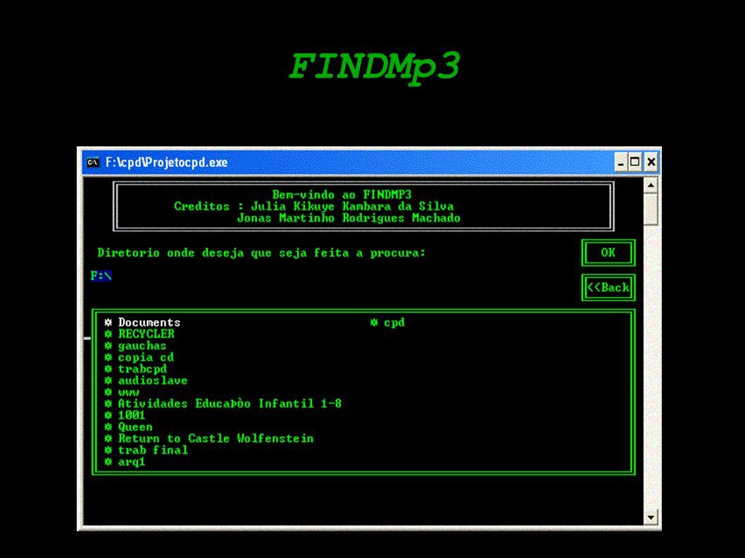 O que é o FINDMp3 Um sistema de busca que a partir de um dado diretório monta uma listagem de todas as músicas mp3 contidas neste Um classificador de músicas por título ou autor Um player mp3