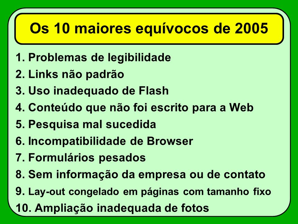 Os 10 maiores equívocos de 2005 1.Problemas de legibilidade 2.