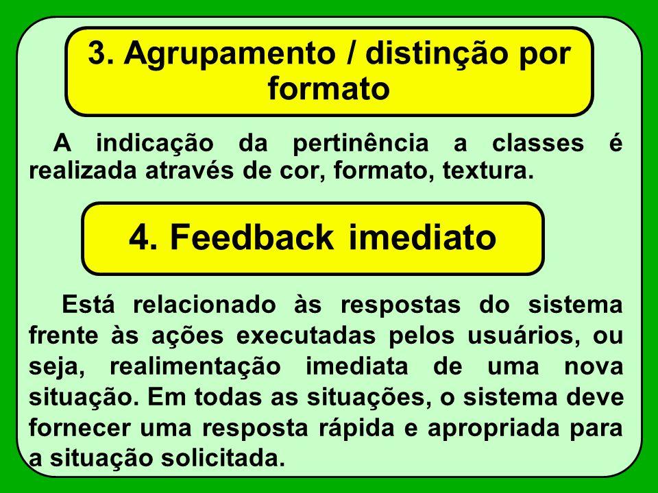 A indicação da pertinência a classes é realizada através de cor, formato, textura. 3. Agrupamento / distinção por formato Está relacionado às resposta