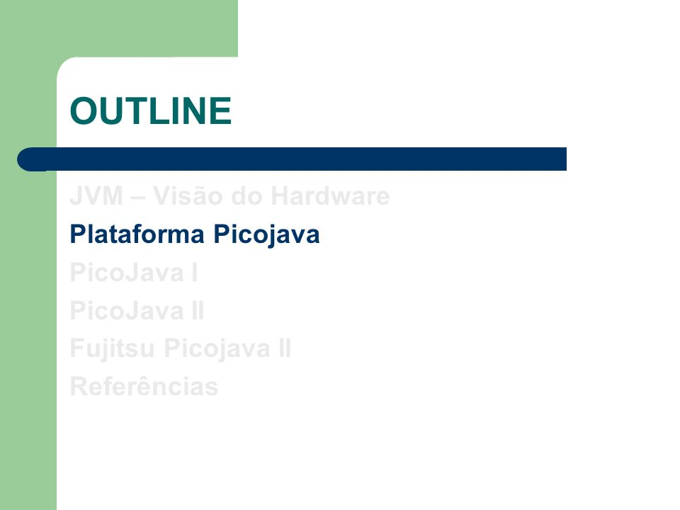 Picojava I - Pipeline -Fila de 12 Bytes -Busca 4 Bytes/ciclo 10