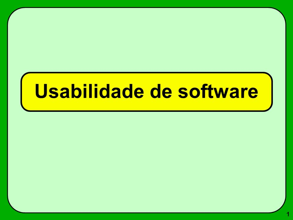 12 Eficiência: refere-se ao ponto quando o usuário dominou o recurso e usa-o sem necessitar aprendizado extra.