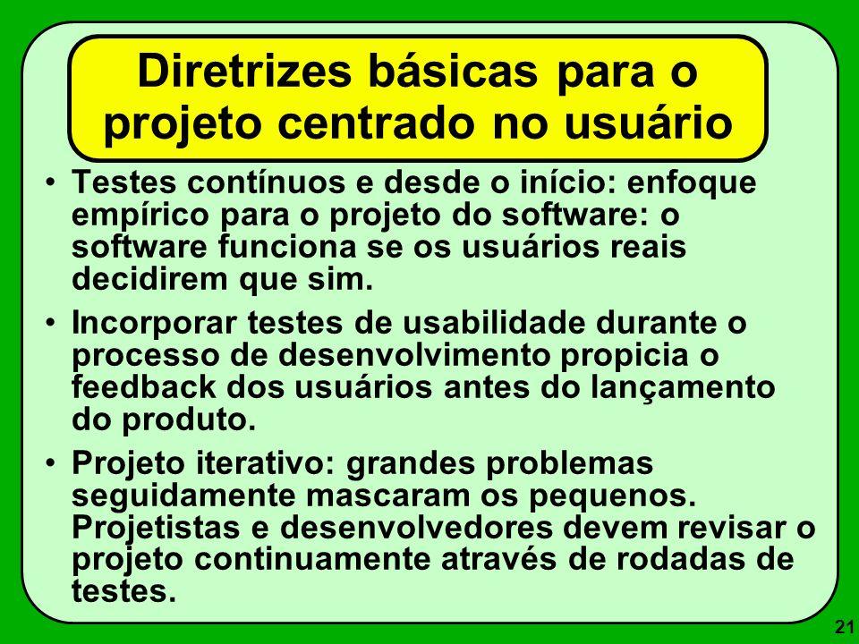 21 Testes contínuos e desde o início: enfoque empírico para o projeto do software: o software funciona se os usuários reais decidirem que sim. Incorpo