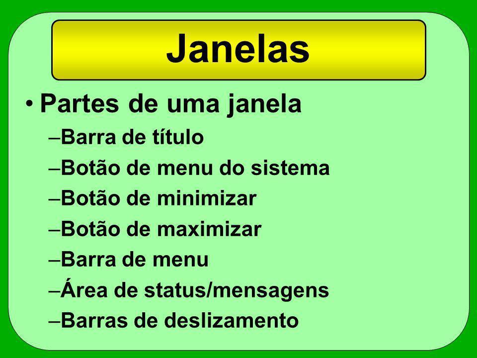 Janelas Janelas divididas –permite visualizar diferentes partes da mesma janela, com barras de rolamento independentes.
