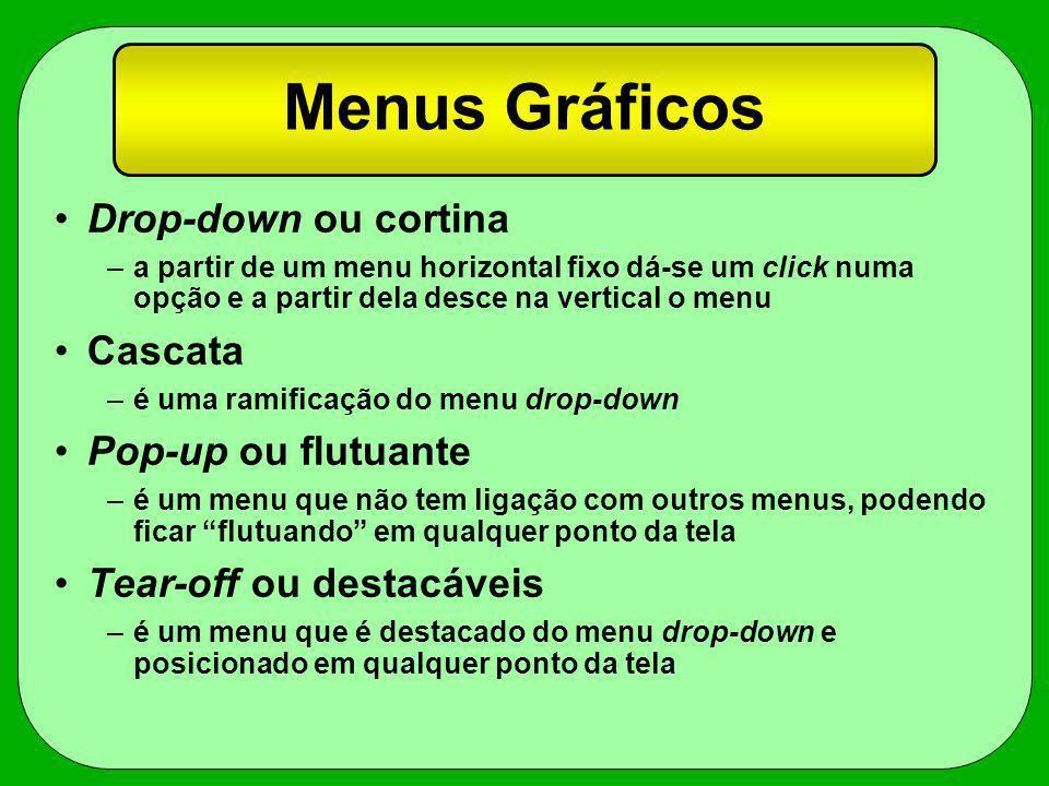 Menus Gráficos Drop-down ou cortina –a partir de um menu horizontal fixo dá-se um click numa opção e a partir dela desce na vertical o menu Cascata –é
