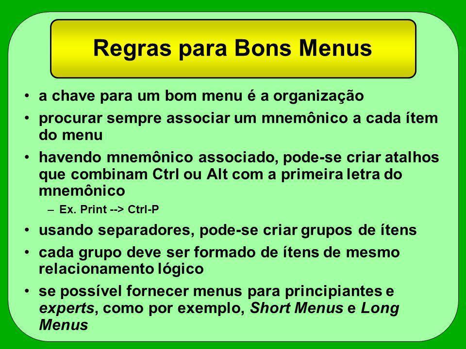 Regras para Bons Menus a chave para um bom menu é a organização procurar sempre associar um mnemônico a cada ítem do menu havendo mnemônico associado,