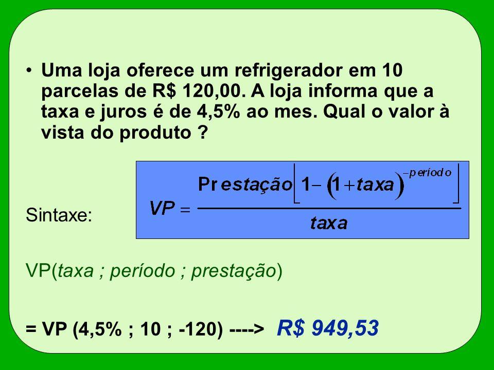 Uma loja oferece um refrigerador em 10 parcelas de R$ 120,00. A loja informa que a taxa e juros é de 4,5% ao mes. Qual o valor à vista do produto ? Si