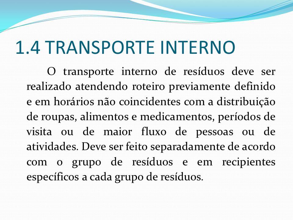 O transporte interno de resíduos deve ser realizado atendendo roteiro previamente definido e em horários não coincidentes com a distribuição de roupas