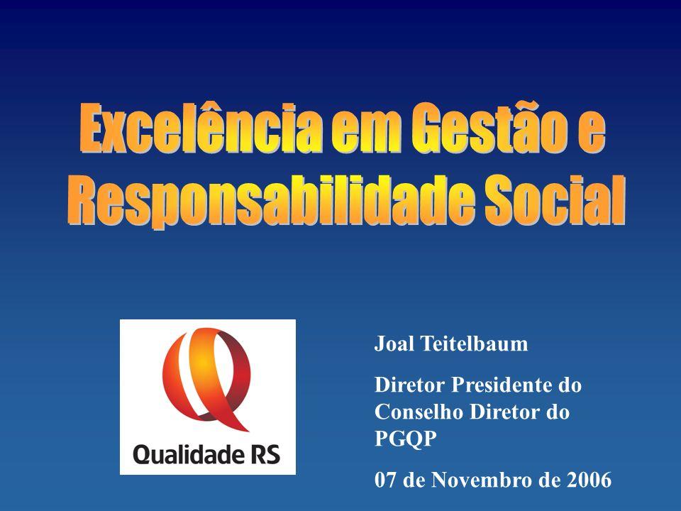 Joal Teitelbaum Diretor Presidente do Conselho Diretor do PGQP 07 de Novembro de 2006