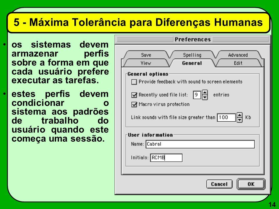 14 5 - Máxima Tolerância para Diferenças Humanas os sistemas devem armazenar perfis sobre a forma em que cada usuário prefere executar as tarefas. est