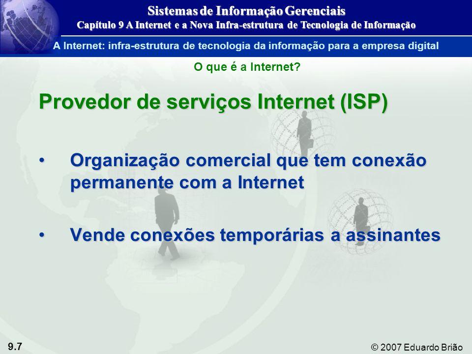 9.18 © 2007 Eduardo Brião Modelo de extranet Figura 9-5 Sistemas de Informação Gerenciais Capítulo 9 A Internet e a Nova Infra-estrutura de Tecnologia de Informação A World Wide Web
