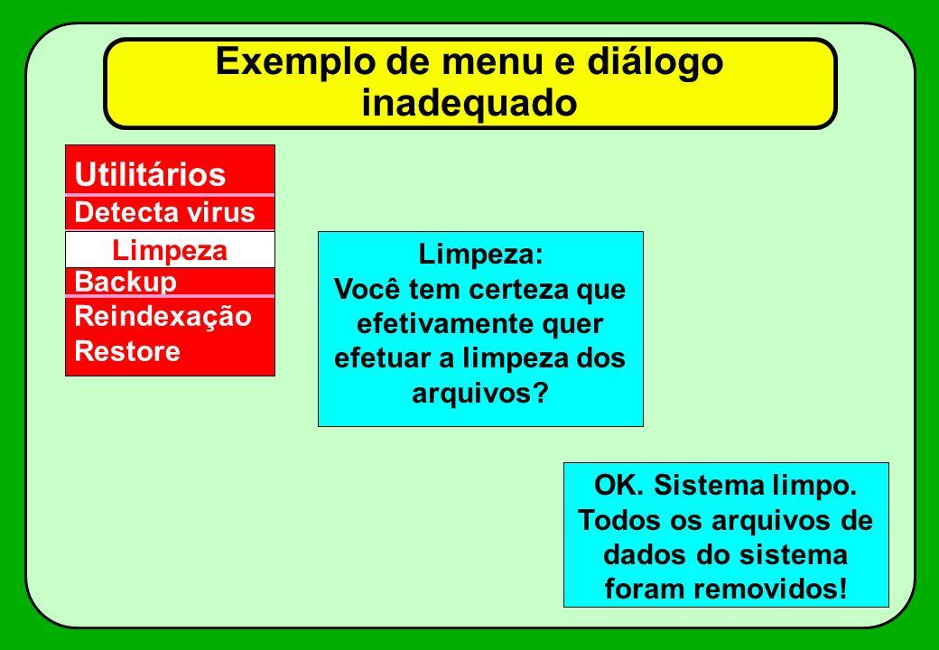 Uma alternativa melhor para o diálogo Entre com a data de hoje (DD/MM/AAAA) –O usuário entra: 29/03/92 –O sistema acusa:ano deve ter 4 dígitos Entre c