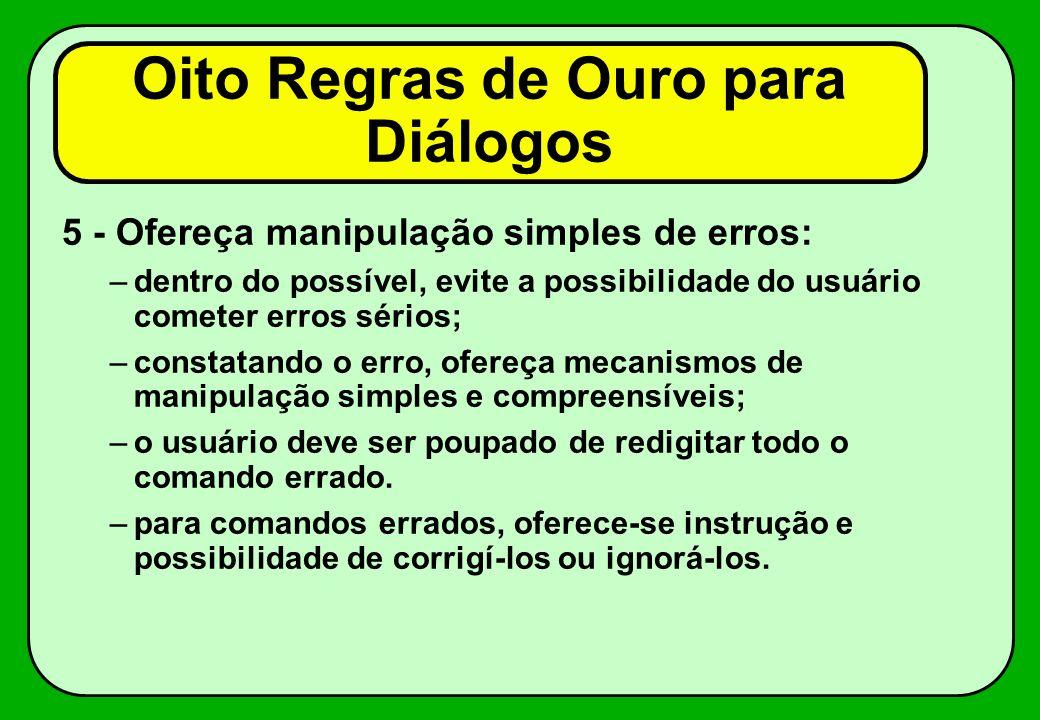 3 - Projeto do diálogo em áreas estanques: –ações organizadas com começo, meio e fim, de preferência numa mesma tela; –comunicacão de fim de sessão é