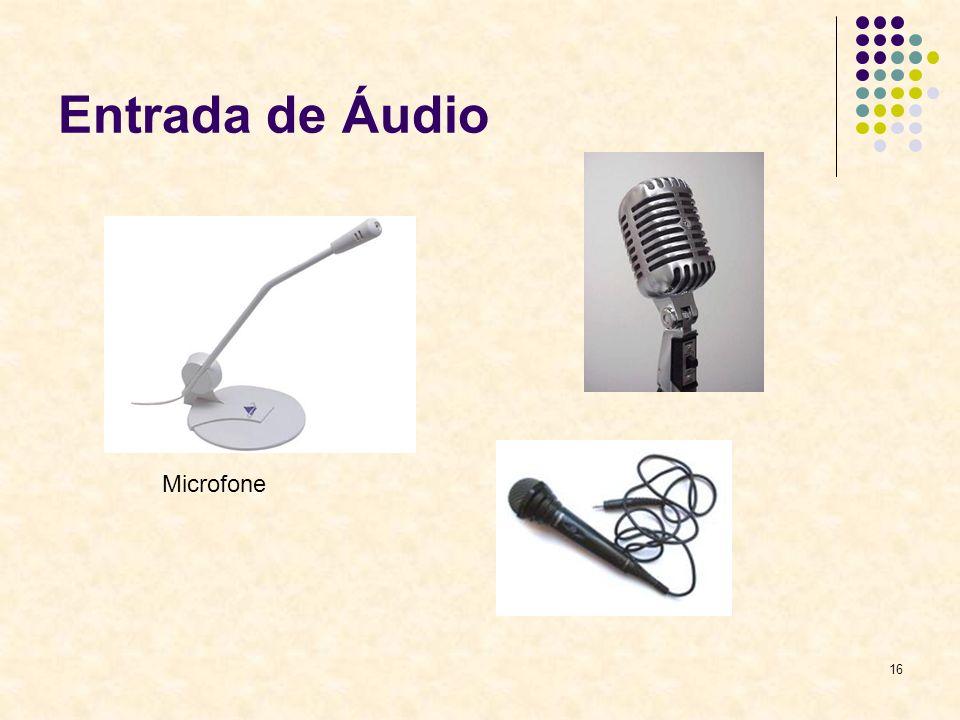 16 Entrada de Áudio Microfone